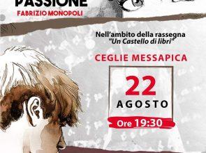 """""""CASTELLO DI LIBRI"""": MERCOLEDI 22 AGOSTO LA RASSEGNA LETTERARIA DI CEGLIE MESSAPICA OSPITA LA STRANA PASSIONE DI FABRIZIO MONOPOLI"""
