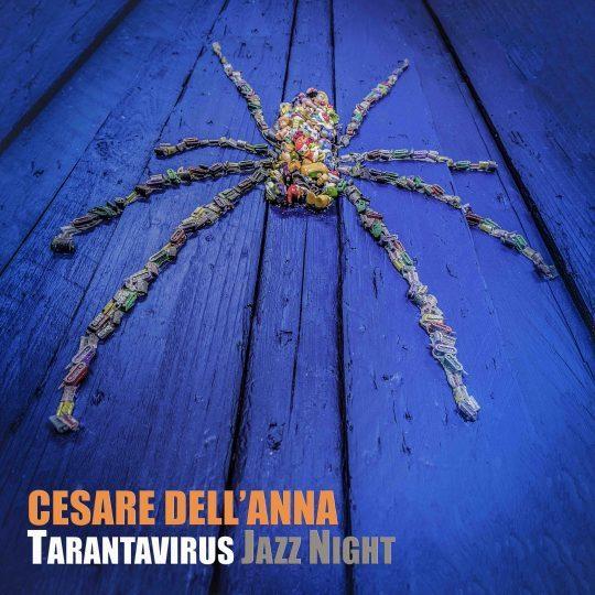 Cesare-DellAnna-Tarantavirus-Jazz-Night-Front-web.jpg